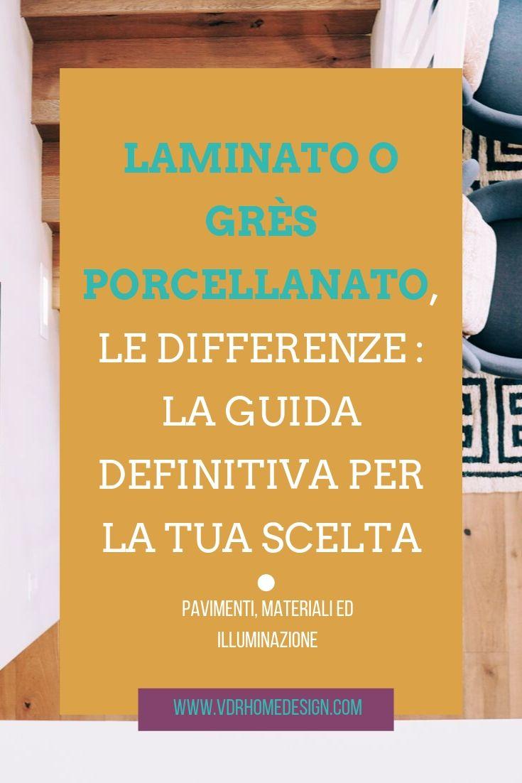 Pro E Contro Del Laminato laminato o grès porcellanato: conoscere le differenze per