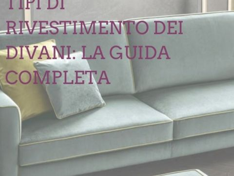 tipi di rivestimento divani