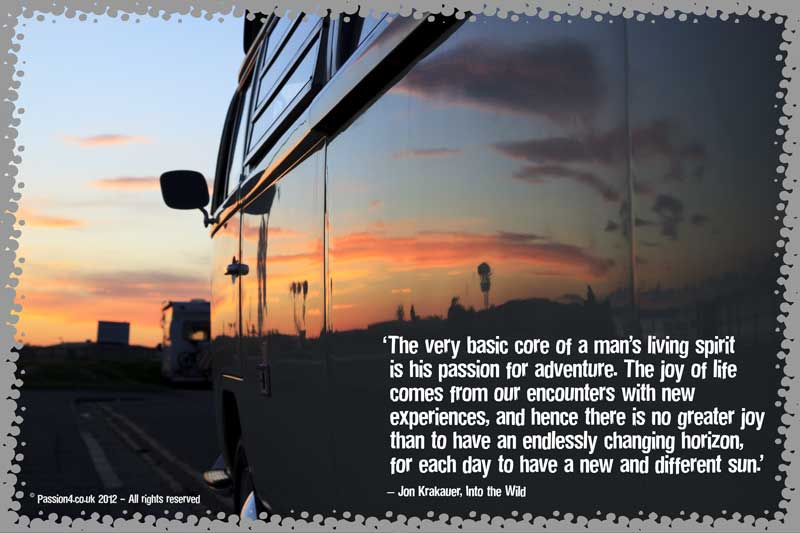The very basic core of a man's living spirit is his passion for adventure…