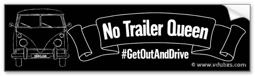 No Trailer Queen #GetOutAndDrive vintage camper bumper sticker