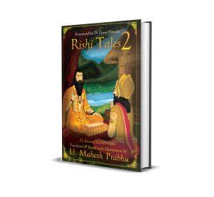 Rishi Tales 2 | 21 Ancient Sanskrit Tales Translated & Retold with Illustrations by U Mahesh Prabhu | Foreword: Dr David Frawley | Publisher: Vedic Wisdom Press