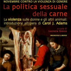 La Politica Sessuale della Carne di J.Adams: contro la violenza sulle donne e sugli animali