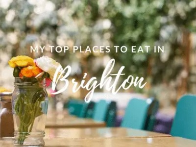 My Top Places To Eat In Brighton