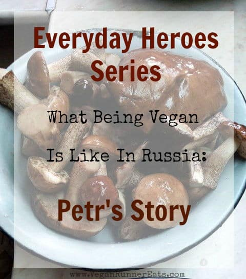 Being vegan in Russia: Petr's story