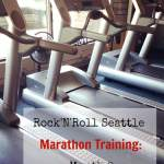 Rock'n'Roll Seattle Marathon Training, Month 2: Ups and Downs, Snacking Extravaganza, and Legs that Don't Run in Sync