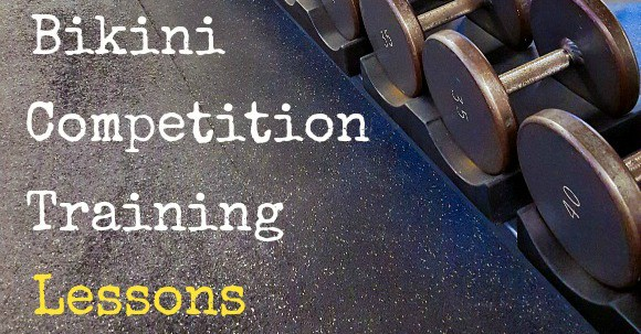 What I've Learned from My Attempt to Train for a Bikini Competition, Plus 6 Things an Aspiring Competitor Should Keep in Mind