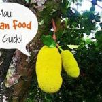 Our Vacation in Hawaii, Part 2: Finding Vegan Food on Maui is Easier Than You Think!