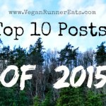 Top Ten Most Popular Posts in 2015: Vegan Food, Marathoning, and the Never-Ending Search of Awesomeness