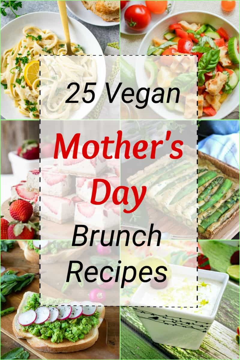 25 vegan Mother's Day brunch recipe ideas: vegan appetizers, salads, sandwiches, pastas and desserts that will make any mom happy. | VeganRunnerEats.com