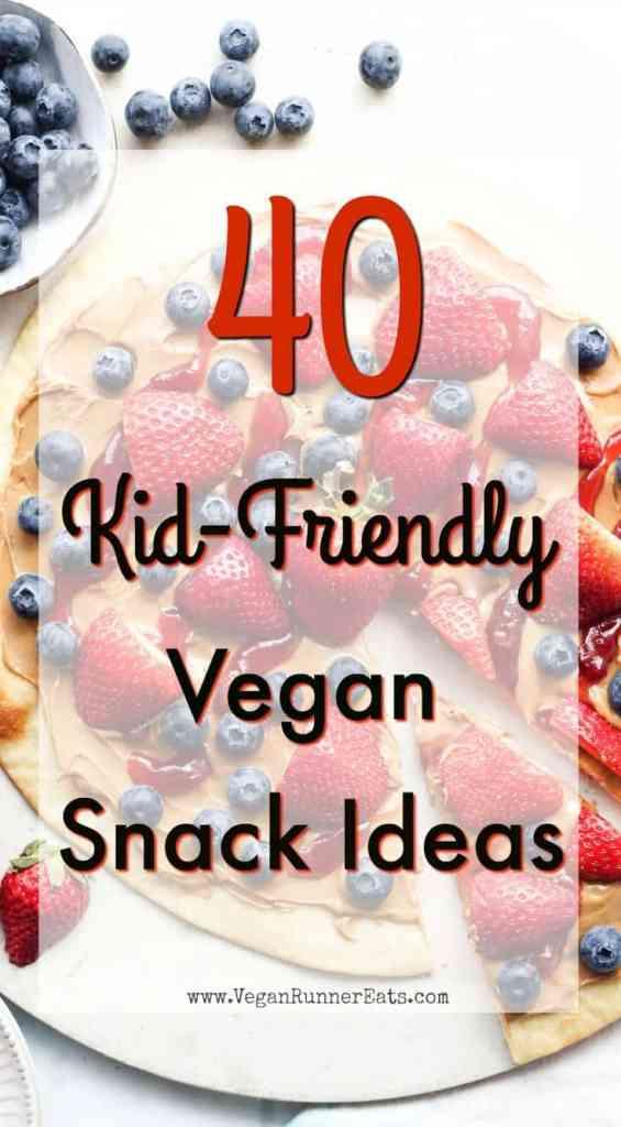 40 vegan snacks for kids - easy recipes for well-fed vegan children