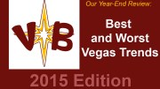 The Best and Worst Vegas Trends of 2015
