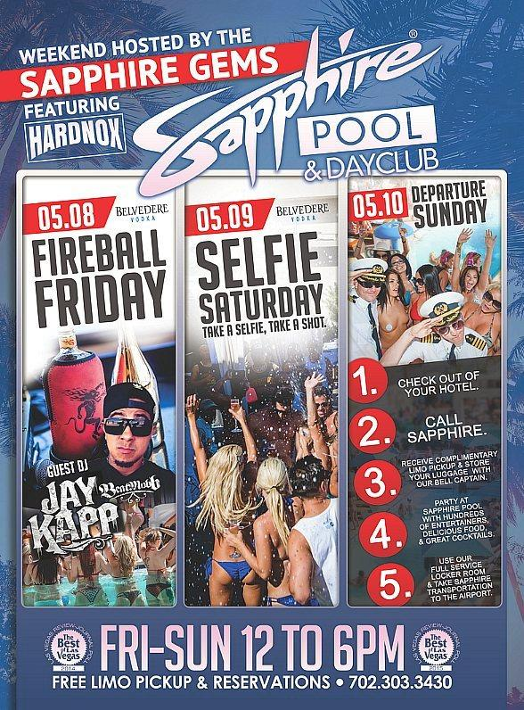 The Sapphire Gems and HardNox host Sapphire Pool & Dayclub on Fireball Friday (May 8), Selfie Saturday (May 9) and Departure Sunday (May 10)