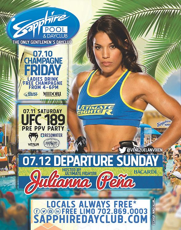 Party at Sapphire Pool & Dayclub on Champagne Friday (July 10), Pre UFC 189 Party (July 11) and Departure Sunday with Ultimate Fighter Julianna Peña (July 12)