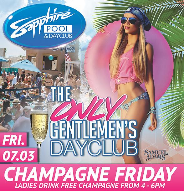 """Champagne Friday at Sapphire Pool & Dayclub, """"The Only Gentleman's Dayclub"""" July 3"""