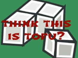 "cartoon image of tofu with text ""Think this is Tofu?"""