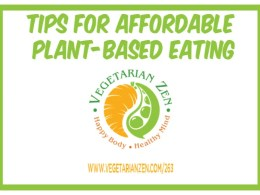 vegetarian zen podcast episode 263 - Tips for Affordable Plant Based Eating