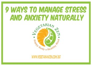 vegetarian zen podcast episode 267 - 9 Ways to Manage Stress and Anxiety Naturally
