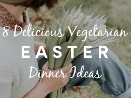 8 vegetarian easter dinner ideas