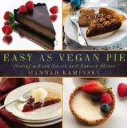 Easy as Vegan Pie  by Hannah Kaminsky