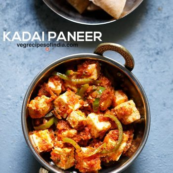 Kadai Paneer Recipe – 2 Ways (Semi Dry & Gravy)