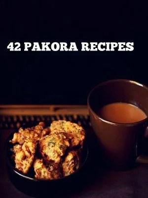 pakora recipes, pakoda recipes, bajji recipes, fritters recipes