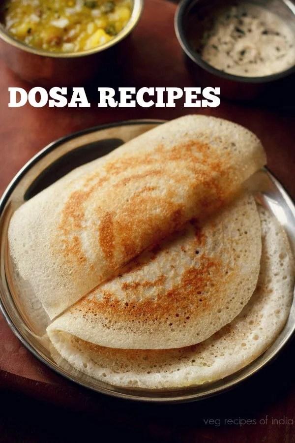 dosa recipes, dosa varieties