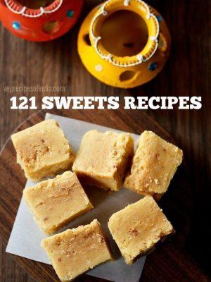 diwali sweets recipes, 121 diwali sweets recipes, easy diwali sweets snacks recipes