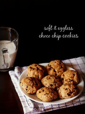 eggless chocolate chip cookies recipe, soft chocolate chip cookies recipe