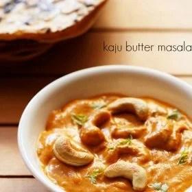 kaju masala recipe, kaju curry