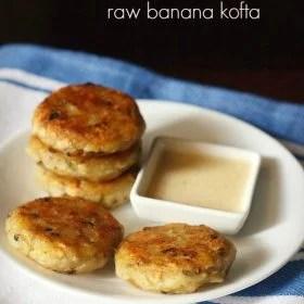 raw banana kofta recipe