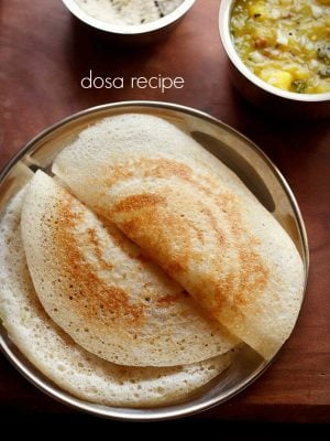 dosa recipe, dosa batter recipe, how to make dosa recipe