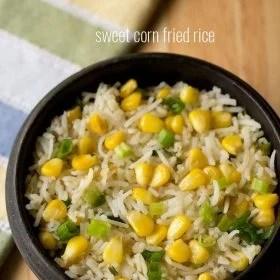 sweet corn fried rice recipe