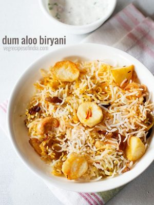 dum aloo biryani recipe, potato biryani, aloo biryani