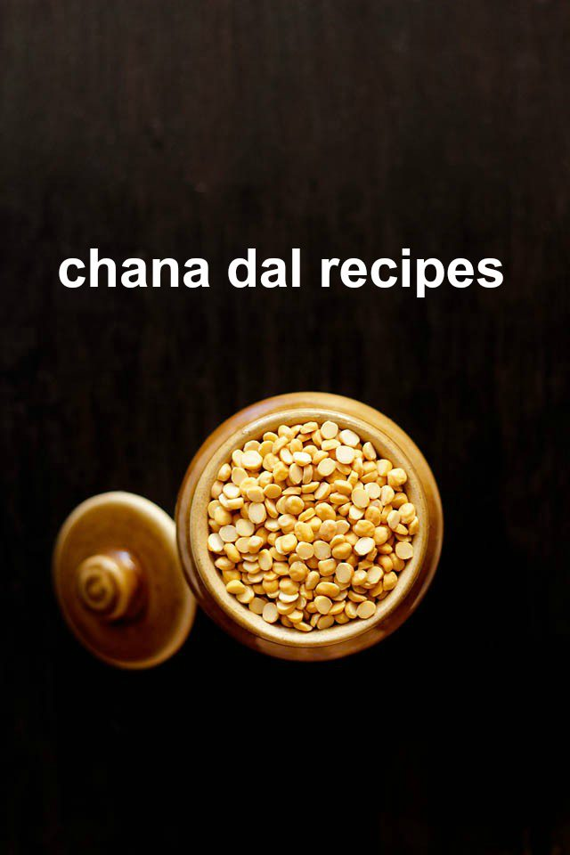 chana dal recipes, bengal gram recipes