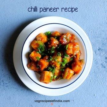 Chilli Paneer - 2 Ways (Style Restaurant & Street Style)