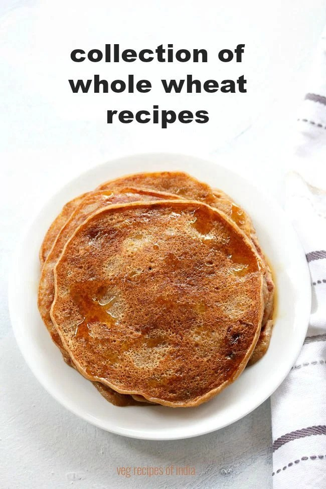 8 Whole Wheat recipes  Tasty recipes with whole wheat flour (Atta)