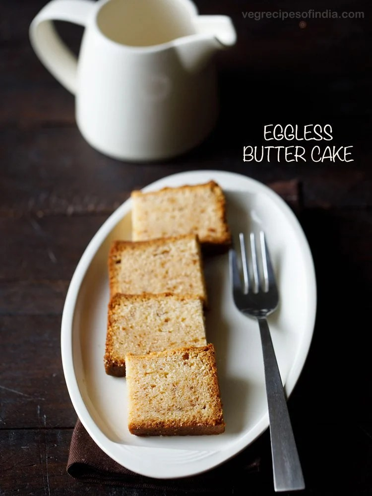 butter cake, eggless butter cake recipe