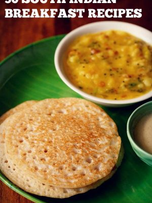 top 30 south indian breakfast recipes, best south indian breakfast recipes, south indian breakfast recipes