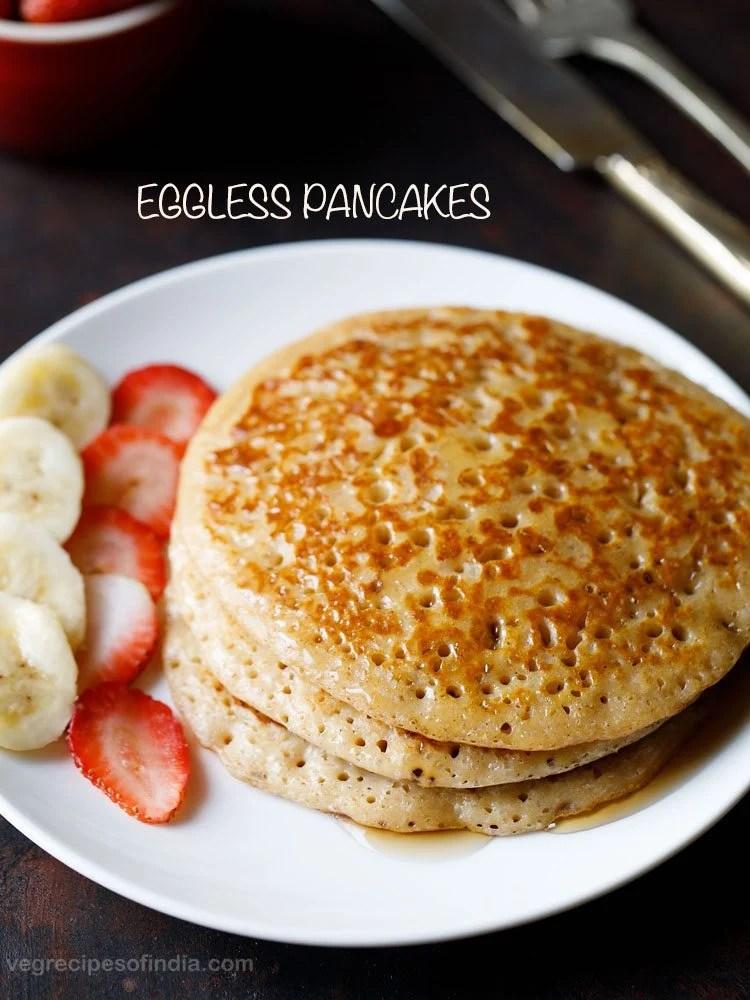 eggless pancake recipe, egg free pancake recipe