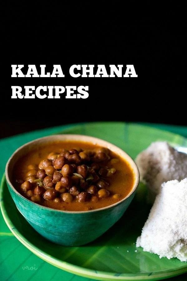 kala chana recipes, black chickpeas recipes, brown chickpeas recipes