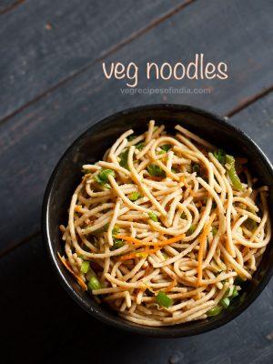 noodles recipe, veg noodles recipe, how to make noodles recipe
