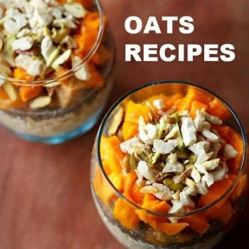 oats recipes | 14 oatmeal recipes | easy oats recipes for breakfast or snack