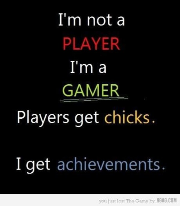 I'm not a player - I'm a GAMER