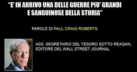 Paul Craig Roberts-in arrivo una delle guerrre piu grandi