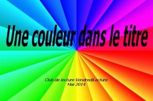 Une couleur dans le titre, club de lecture VL mai 2014