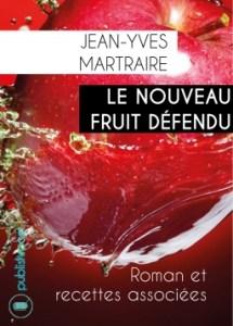 Le Nouveau fruit défendu de Jean-Yves Martraire