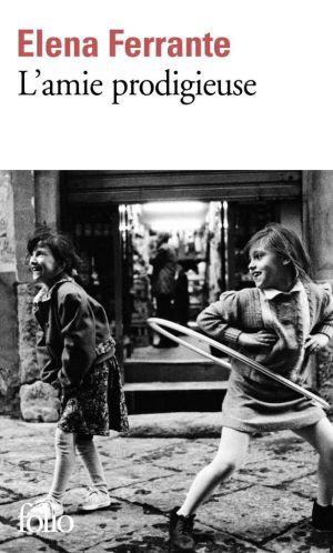 l'amie prodigieuse - Elena Ferrante (couverture)