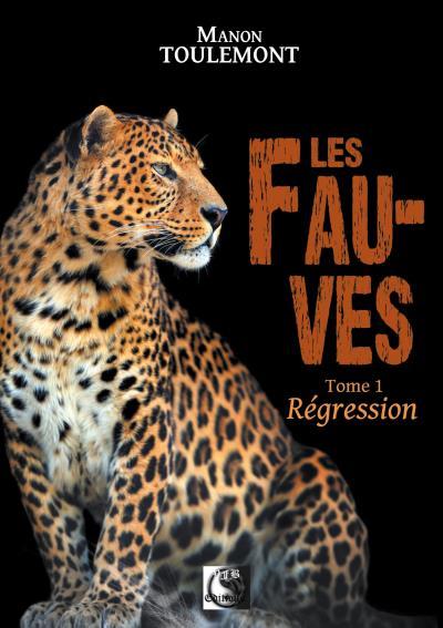 Les Fauves - Tome 1 - Régression - Manon Toulemont (couverture)