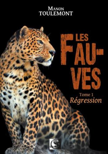 Les Fauves - Tome 1 - Régression - Manon Toulemont (couverture)