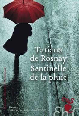 Sentinelles de la pluie de Tatiana de Rosnay